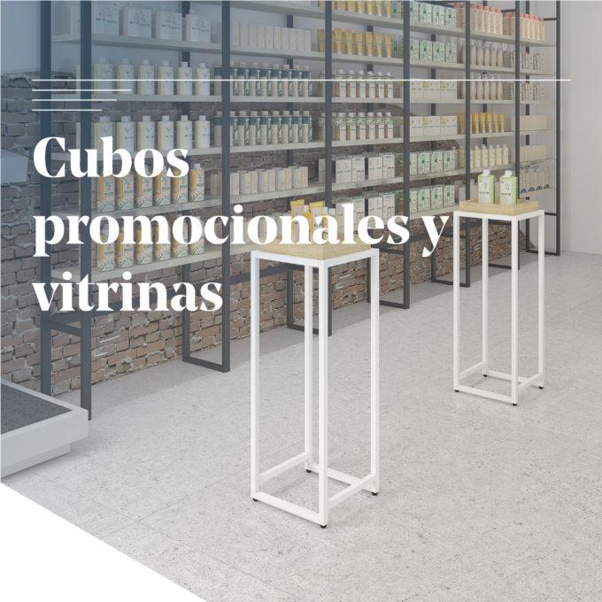 Cubos promocionales y vitrinas